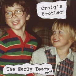 Craig's Brother | The Early Years