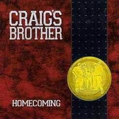Craig's Brother | Homecoming