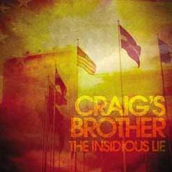 Craig's Brother | The Insidious Lie